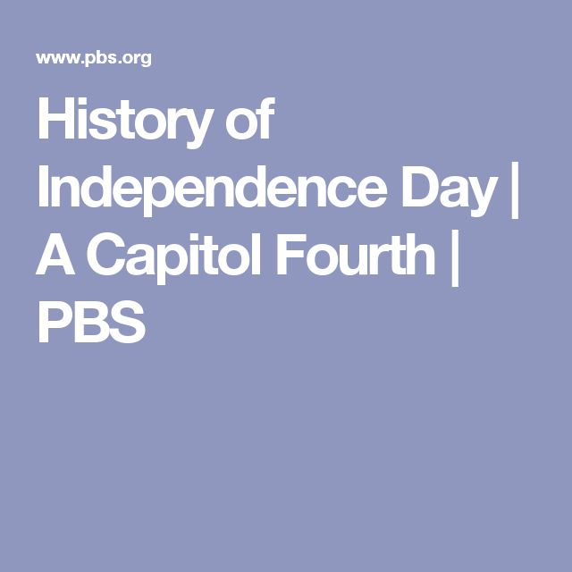 History of Independence Day | A Capitol Fourth | PBS