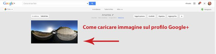 #fotografia Come caricare immagine sul profilo Google+ #news #fotografieturismoitalia