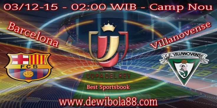 Dewibola88.com | Copa Del Rey | Spanish Cup | Barcelona vs Villanovense | Gmail : ag.dewibet@gmail.com YM : ag.dewibet@yahoo.com Line : dewibola88 BB : 2B261360 Facebook : dewibola88 Path : dewibola88 Wechat : dewi_bet Instagram : dewibola88 Pinterest : dewibola88 Twitter : dewibola88 WhatsApp : dewibola88 Google+ : DEWIBET BBM Channel : C002DE376 Flickr : felicia.lim Tumblr : felicia.lim