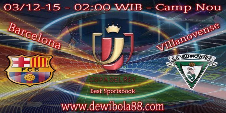 Dewibola88.com | Copa Del Rey | Spanish Cup | Barcelona vs Villanovense | Gmail : ag.dewibet@gmail.com YM : ag.dewibet@yahoo.com Line : dewibola88 BB : 2B261360 Facebook : dewibola88 Path : dewibola88 Wechat : dewi_bet Instagram : dewibola88 Pinterest : dewibola88 Twitter : dewibola88 WhatsApp : dewibola88 Google+ : DEWIBET BBM Channel : C002DE376 Flickr : felicia.lim Tumblr : felicia.lim