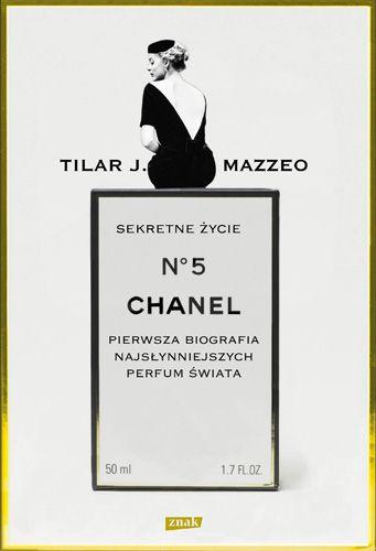 Sekretne życie Chanel No. 5. Historia intymna najsłyniejszych perfum świata…