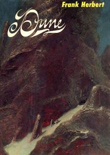 """Dune, Frank Herbert's Science Fiction classic. """"Grave this on your memory, lad: a world is supported by four things...the learning of the wise, the justice of the great, the prayers of the righteous, and the valor of the brave."""""""