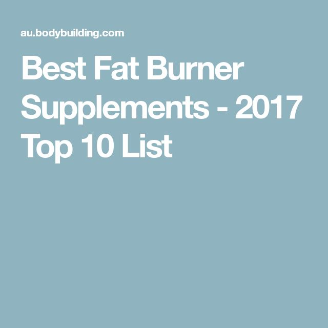Best Fat Burner Supplements - 2017 Top 10 List