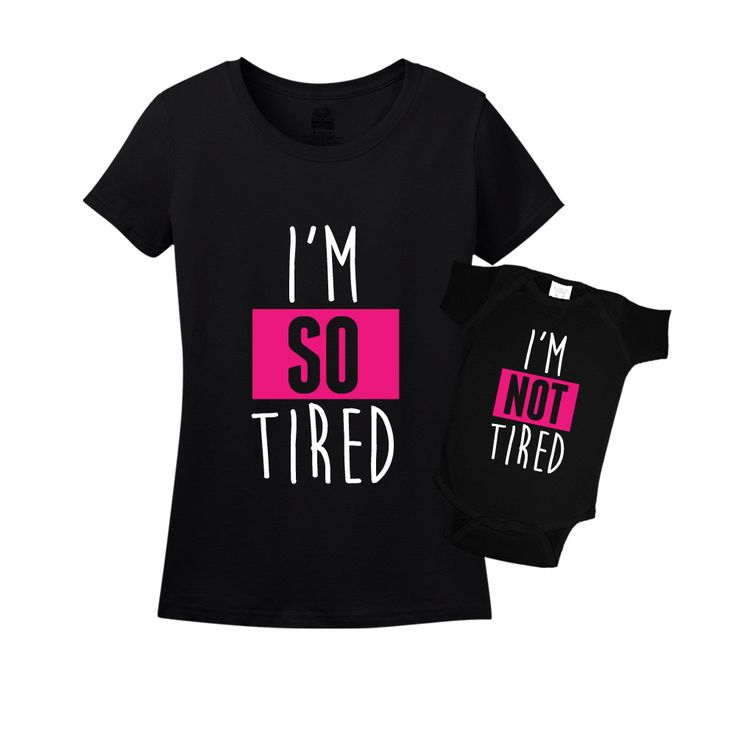 I'm So Tired and I'm Not Tired Mommy and Me Shirts