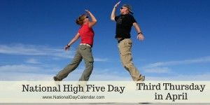 National High Five Day - Third Thursday in April