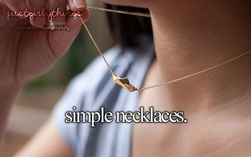 Simple Necklaces -Just Girly Things <3. Love  These
