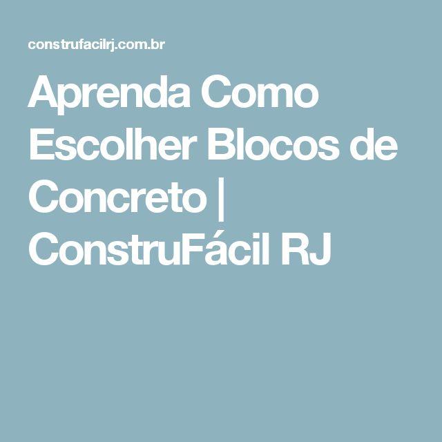 Aprenda Como Escolher Blocos de Concreto | ConstruFácil RJ