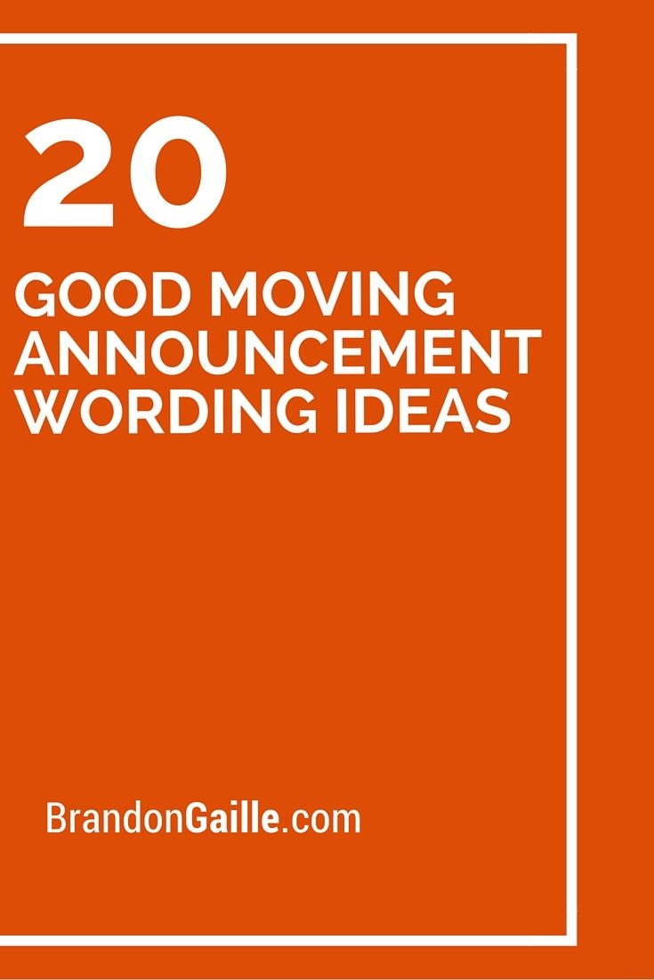 20 good moving announcement wording ideas moving tips moving