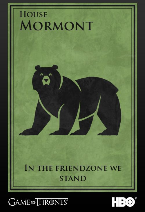"House Mormont, too, needs words more fitting of what happens in the plot. ""Here We Stand"" should be something more like... 