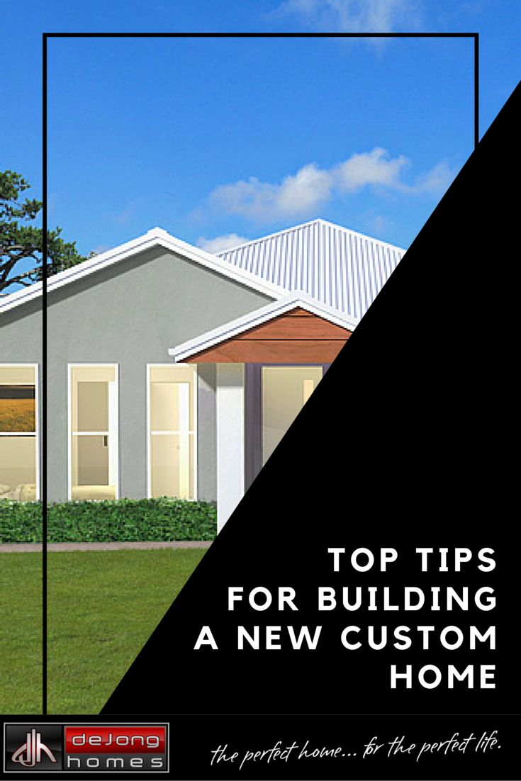 Top Tips for building a house - deJong Homes
