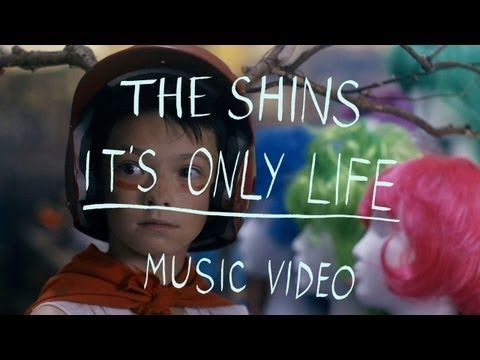 The Shins - It's Only Life (Official Music Video) - YouTube
