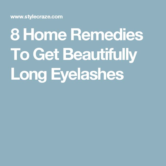 8 Home Remedies To Get Beautifully Long Eyelashes