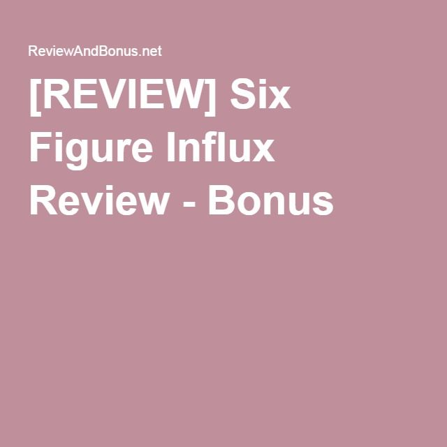 Six Figure Influx is a system that will help you make a steady living online by generate affiliate commissions through a variety of different sources.  The course goes into extreme detail from start to finish to ensure everyone is satisfied