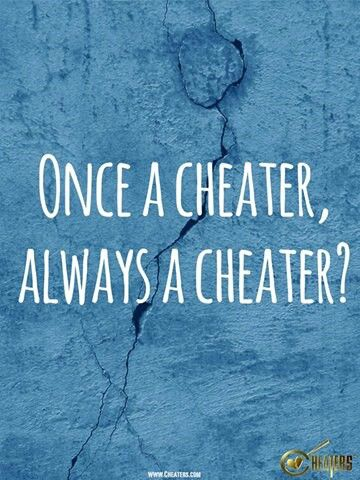 Is once a cheater always a cheater