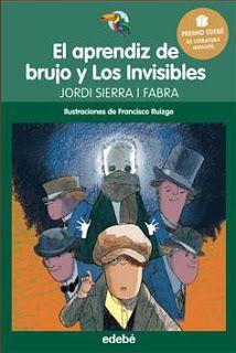 Un abrazo lector: El aprendiz de brujo y Los Invisibles de Jordi Sie...