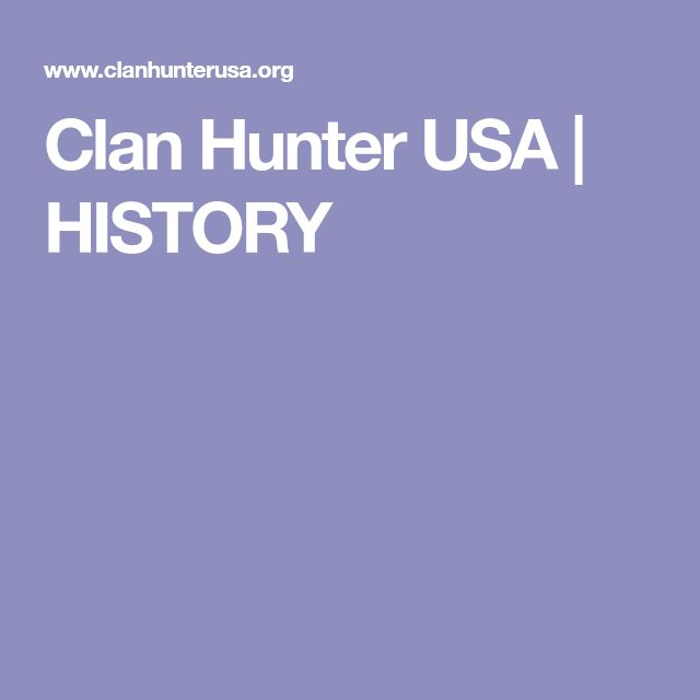 Clan Hunter USA | HISTORY