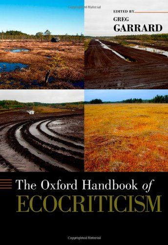 The Oxford Handbook of Ecocriticism (Oxford Handbooks of Literature) - The Oxford Handbook of Ecocriticism will provide a broad survey of the longstanding relationship between literature and the environment. The moment for such an offering is opportune in many respects: multiple environmental crises are increasingly inescapable at both transnational and local levels; the role of the humanities in addition to technology and politics is increasingly recognized as central for exploring and…