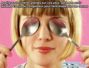Appliquez 2 cuillères glacées sur vos yeux, après les avoir laissées 15 min au…