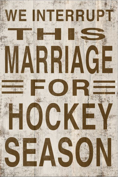 We interrupt this marriage for hockey season block sign approx. 6x10x2. Handmade. Sides are a natural wood color.
