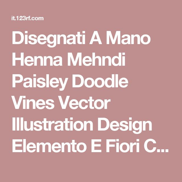 Disegnati A Mano Henna Mehndi Paisley Doodle Vines Vector Illustration Design Elemento E Fiori Clipart Royalty-free, Vettori E Illustrator Stock. Image 8579817.