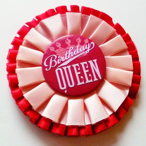 Something for a birthday girl: Badges Remake, Crafts Ideas, Buttons Badges, Easy Buttons, Birthday Queen, Horses Show Ribbons, Buttons Banners, Birthday Ideas, Birthday Badges