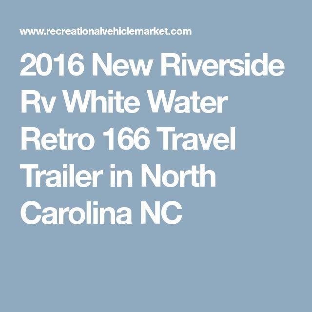 2016 New Riverside Rv White Water Retro 166 Travel Trailer in North Carolina NC