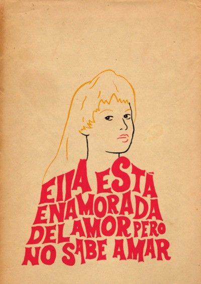 Ella est enamorada del amor pero no sabe amar.