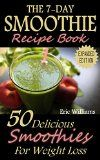 The 7-Day Smoothie Recipe Book: 50 Delicious Smoothies For Weight Loss (paleo diet, weight loss motivation, weight loss for women, weight loss smoothies, weight loss meal plan) - http://howtomakeastorageshed.com/articles/the-7-day-smoothie-recipe-book-50-delicious-smoothies-for-weight-loss-paleo-diet-weight-loss-motivation-weight-loss-for-women-weight-loss-smoothies-weight-loss-meal-plan/