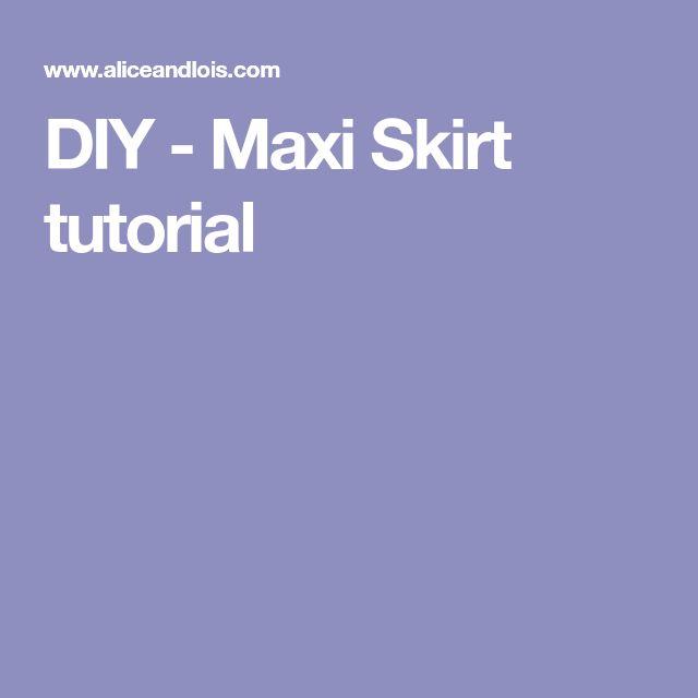 DIY - Maxi Skirt tutorial