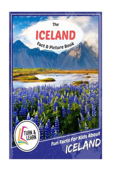 The Iceland Fact and Picture Book: Fun Facts for Kids About Iceland
