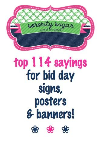 create catchy signs to WELCOME your new members on bid day!! <3 BLOG LINK: http://sororitysugar.tumblr.com/post/48879807202/top-114-sayings-for-bid-day-signs-posters#notes