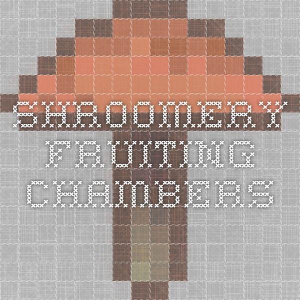 Shroomery - Fruiting Chambers