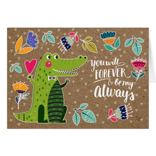 "Funny Crocodile Valentine's Day Greeting Cards. ""You will forever be my always"" Quote Funny Crocodile design with Kraft Paper effect background Valentine's Day Personalized Greeting Cards. Matching Cards, postage stamps and other products available in the Holidays / Valentine's Day Category of the Mairin Studio store at zazzle.com. I love you, Te amo, Ti amo, 사랑해요, 我愛你, Je t'aime, Ik Hou Van Jou, Eu Te Amo,Ich Liebe Dich."