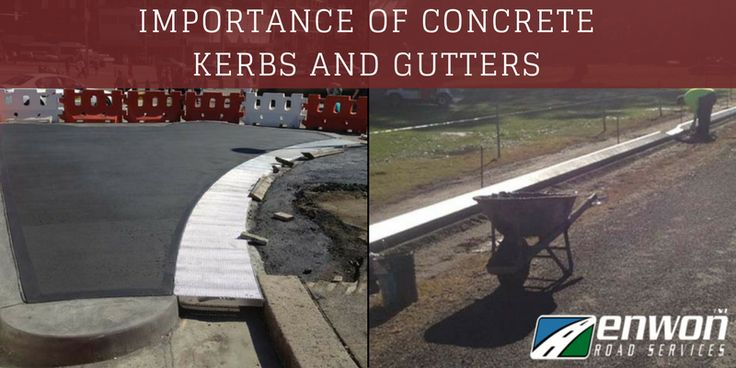 Know Why Concrete Kerbs & Gutters Are Important? #Kerbs #Gutters #Civil #Construction #Engineering #Sydney #Australia