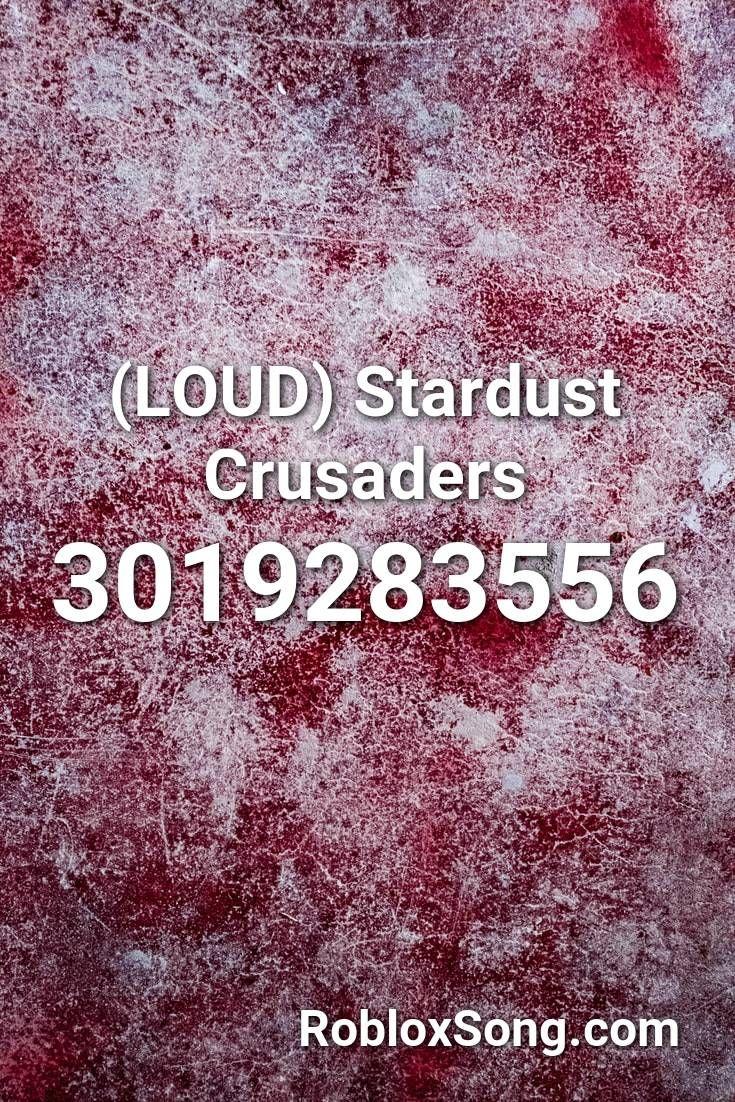 Loud Stardust Crusaders Roblox Id Roblox Music Codes Songs Viral Song Roblox