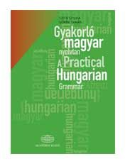 Magyaróra - Learn Hungarian (Hungarian Lessons): New Paths to the Hungarian Language - Grammar