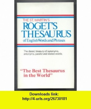 St. Martins Rogets Thesaurus of English Words and Phrases (9780312688455) Peter Mark Roget , ISBN-10: 0312688458  , ISBN-13: 978-0312688455 ,  , tutorials , pdf , ebook , torrent , downloads , rapidshare , filesonic , hotfile , megaupload , fileserve