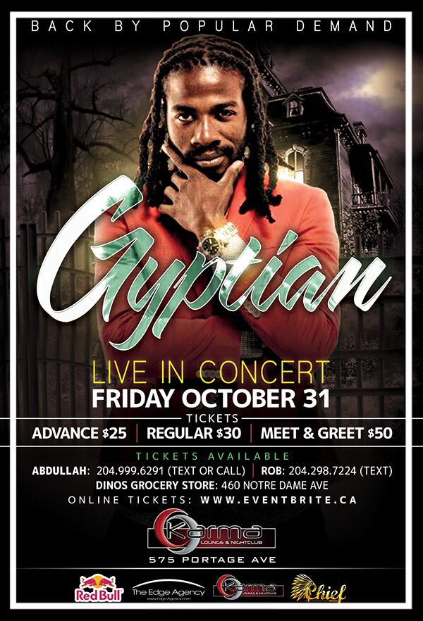 International Reggae/Dancehall Star #Gyptian - This Friday @ Karma Lounge & NightClub (575 Portage Ave)  Text 204-298-7224 or send an email to vipkarmaclubwpg@gmail.com to reserve your tickets!! All $25 advance tickets are SOLD OUT!!!!