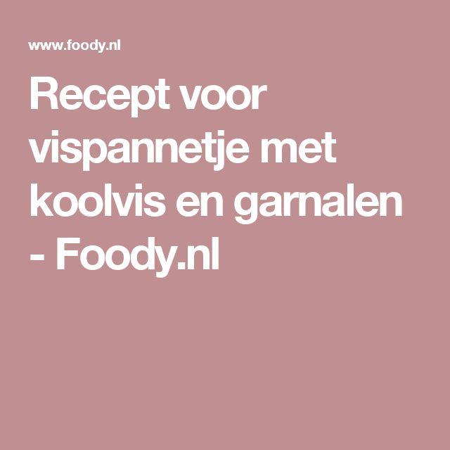 Recept voor vispannetje met koolvis en garnalen - Foody.nl