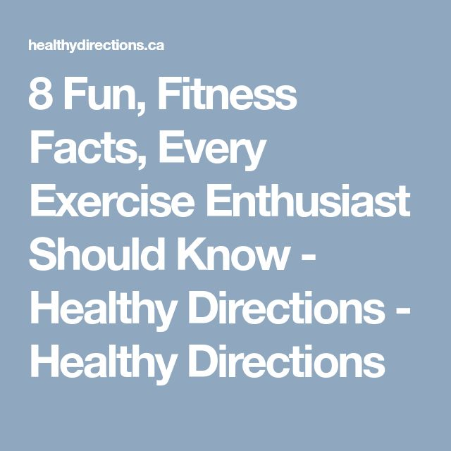 8 Fun, Fitness Facts, Every Exercise Enthusiast Should Know - Healthy Directions - Healthy Directions