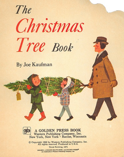 The Christmas Tree Book, written and illustrated by Joe Kaufman. 1966.