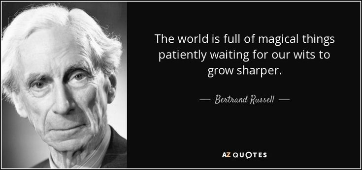 The world is full of magical things patiently waiting for our wits to grow sharper. Bertrand Russell #relishthisjourney #Bertrand #Russell #bertrandrussell #quote #quotethis #world #life #lifequote #lifequotes #magic #magical #patient #patiently #wit #wits #sharper #sharp #sharpmind #sharpness #mindful #inspire #inspireme #inspirational #inspirationalquote #motivate #motivateme #motivational #motivationalquote #teach #teachme #learn #learning #learnthis #thoughts #thoughtfulminds #minds…