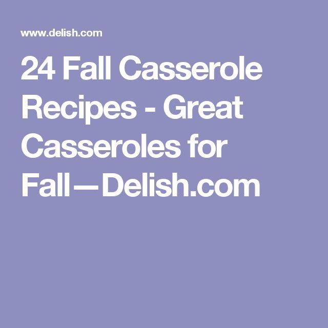 24 Fall Casserole Recipes - Great Casseroles for Fall—Delish.com