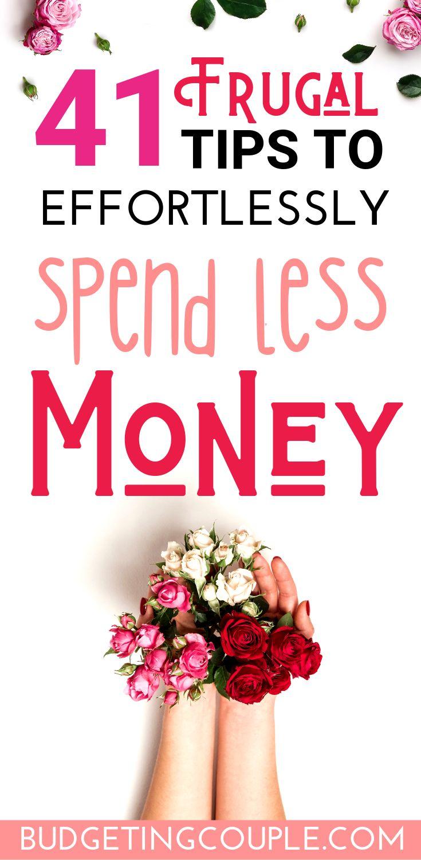 41 Frugal Tips to *Effortlessly* Spend Less Money in 2019