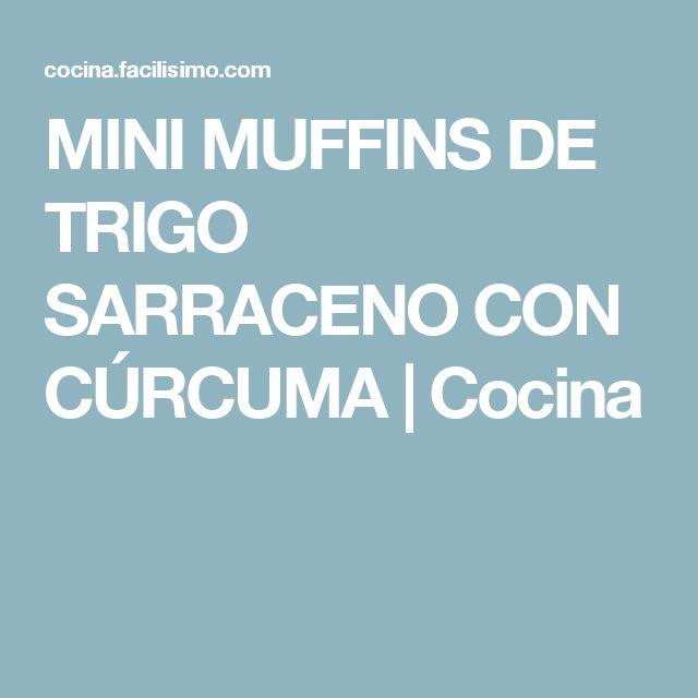 MINI MUFFINS DE TRIGO SARRACENO CON CÚRCUMA | Cocina