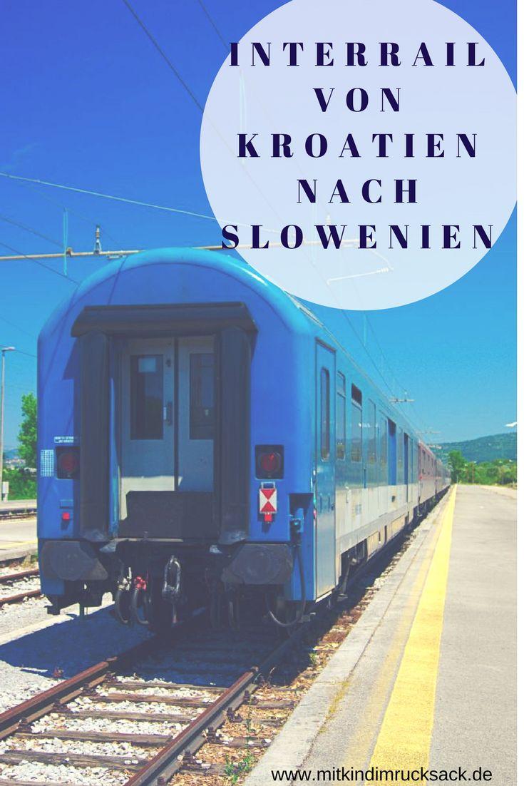 Mit Interrail von Kroatien nach Slowenien. Unsere Erfahrungen und Tipps