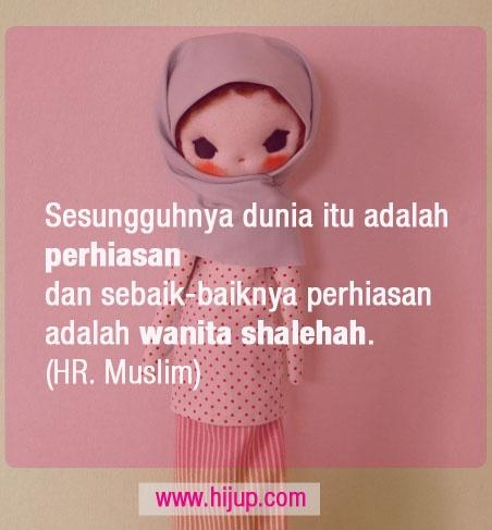 """""""Sesungguhnya dunia itu adalah perhiasan dan sebaik-baiknya perhiasan adalah wanita Shalehah"""" (HR. Muslim) #HijUpQuote #GetUpQuote #Quote"""