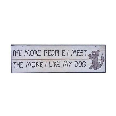 Plaque - More I Like My Dog