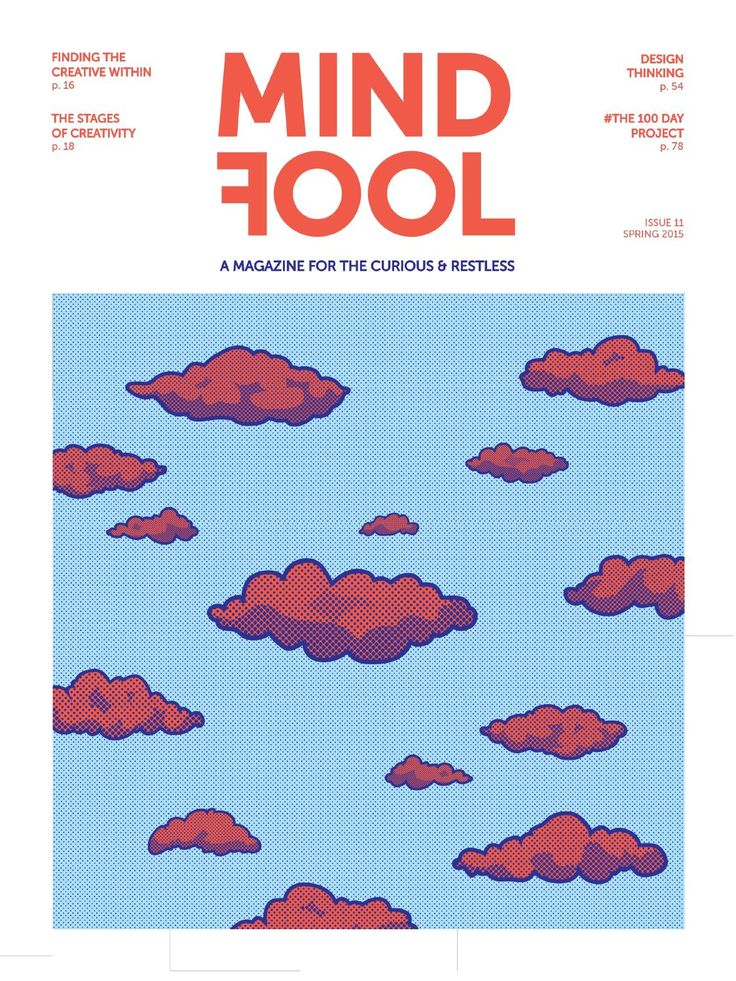 MindFool  Mindfool is a quarterly printed magazine about innovation in its most varied areas, published for professionals, students and every curious mind interested in critical, informed writing about this matter.  Each issue explores a completely different theme. This one it's all about Creativity