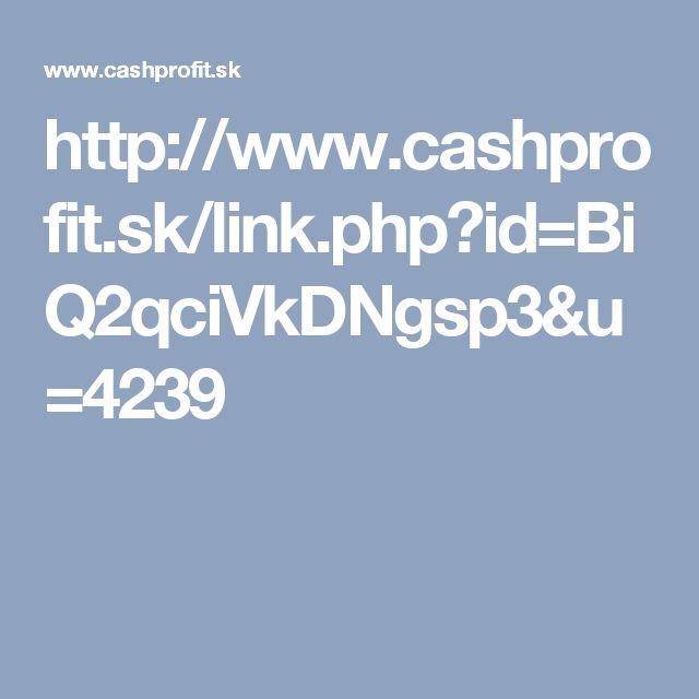 http://www.cashprofit.sk/link.php?id=BiQ2qciVkDNgsp3&u=4239